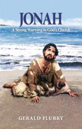 Jonah: A Strong Warning to God's Church