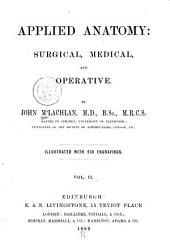 Applied Anatomy: Surgical, Medical and Operative: Volume 2