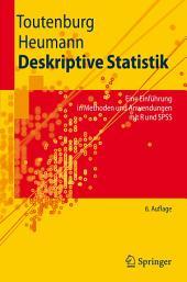 Deskriptive Statistik: Eine Einführung in Methoden und Anwendungen mit R und SPSS, Ausgabe 6