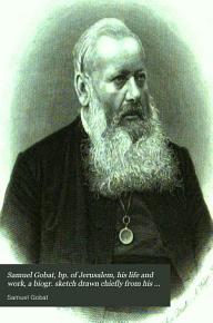 Samuel Gobat  bp  of Jerusalem  his life and work  a biogr  sketch drawn chiefly from his own journals PDF