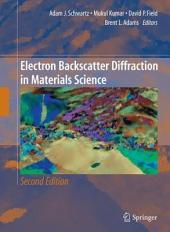 Electron Backscatter Diffraction in Materials Science: Edition 2