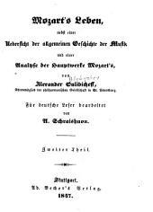 Mozart's leben: nebst einer uebersicht der allgemeinen geschichte der musik und einer analyse der hauptwerke Mozart's, Band 2