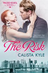 The Risk: A Billionaire Romance (Wagered Hearts Series Book 2)
