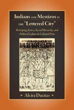 Indians and Mestizos in the  Lettered City  PDF