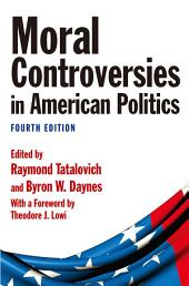 Moral Controversies in American Politics: Edition 4
