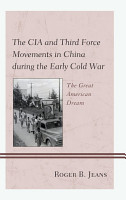 The CIA and Third Force Movements in China during the Early Cold War PDF