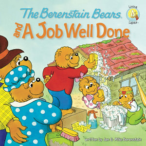 The Berenstain Bears and a Job Well Done Book