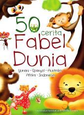 50 Cerita Fabel Dunia: Yunani - Spanyol - Australia - Afrika - Indonesia