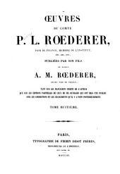 Œuvres du comte P. L. Rœderer ...: Discours, mémoires, correspondance, notices sur M. le comte Rœderer, etc