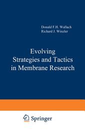 Evolving Strategies and Tactics in Membrane Research
