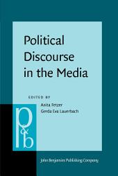 Political Discourse in the Media: Cross-cultural perspectives