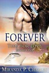 Forever (Time for Love Book 1) - A Steamy Contemporary Romance