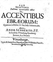 Skiagraphia Doctrinae inextricabilis adhuc De Accentibus Ebraeorum, Qvatenus in Bibliis SS. Vet. Instr. habentur, &c