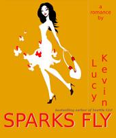 "Sparks Fly (A fun contemporary romance about the ""magic"" of falling in love)"