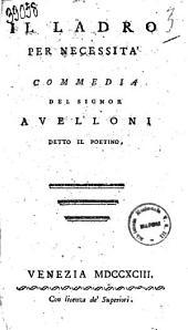 Il ladro per necessità commedia del signor Avelloni detto il poetino