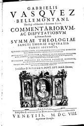 Commentariorum ac Disputationum in Primam Partem summae theologiae. Tomus secundus
