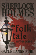 Sherlock Holmes and the Folk Tale Mysteries - Volume 2