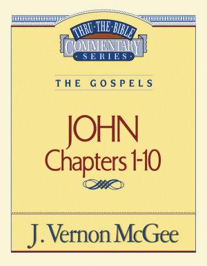 Thru the Bible Vol  38  The Gospels  John 1 10