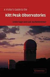A Visitor S Guide To The Kitt Peak Observatories Book PDF
