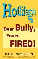 Dear Bully  You   re Fired  PDF