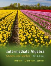Intermediate Algebra: Graphs and Models, Edition 4