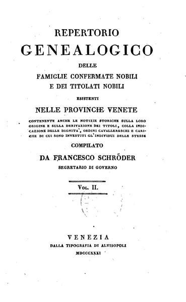 Repertorio genealogico delle famiglie confermate nobili e dei titolati nobili esistenti nelle provincie Venete