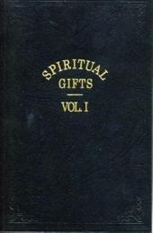 Spiritual Gifts, Vol. 1