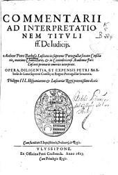 Commentarii ad interpretationem tituli ff. De Iudiciis