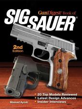 Gun Digest Book of SIG-Sauer: Edition 2