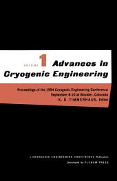 Advances in Cryogenic Engineering: Proceedings of the 1954 Cryogenic Engineering Conference National Bureau of Standards Boulder, Colorado September 8–10 1954