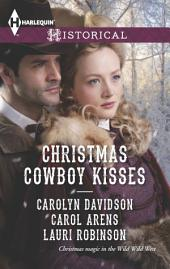 Christmas Cowboy Kisses: A Family for Christmas\A Christmas Miracle\Christmas with Her Cowboy