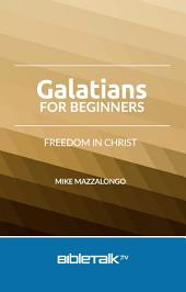Galatians for Beginners: Freedom in Christ