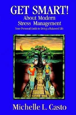 Get Smart  About Modern Stress Management