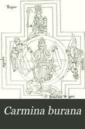 Carmina burana: Lateinische und deutsche Lieder und Gedichte einer Handschrift des XIII. Jahrhunderts aus Benedictbeuern auf der K. Bibliothek zu München