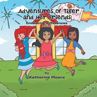 Adventures of Tiger and Her Friends PDF