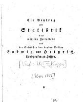 Ein Beytrag zur Statistik des mittlern Zeitalters aus der Geschichte der beiden Brüder Ludwig und Heinrich, Landgrafen zu Hessen