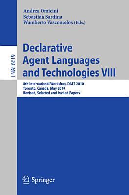 Declarative Agent Languages and Technologies VIII