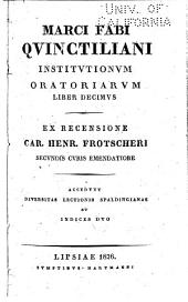 Marci Fabi Quinctiliani Institutionum oratoriarum liber decimus