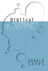 Biblical Approaches to Pastoral Counseling