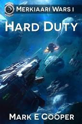 Hard Duty: Merkiaari Wars 1