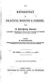 The Retrospect of Practical Medicine and Surgery: Being a Half-yearly Journal Containing a Retrospective View of Every Discovery and Practical Improvement in the Medical Sciences ..., Parts 23-24