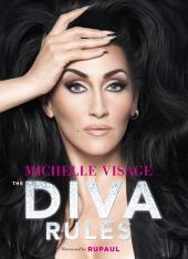 The Diva Rules : Ditch the Drama, Find Your Strength, and Sparkle Your Way to the Top