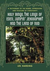 Holy Bingo  the Lingo of Eden  Jumpin   Jehosophat and the Land of Nod PDF