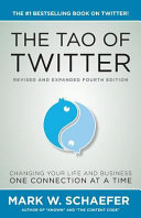 The Tao of Twitter: The World's Bestselling Guide to Changing Your Life and Your Business One Connection at a Time
