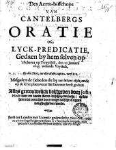 Des Aerts-bisschops van Cantelbergs Oratie ofte Lyck-predicatie, gedaen by hem selven op 't Schavot op Towerhill, den 10 Jan. 1645. [...] Mitsg. de Gebeden [...] beschr. door John Hinde daer toe vande Aerts-biss. versocht [...].