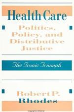 Health Care Politics, Policy, and Distributive Justice