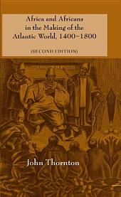 Africa and Africans in the Making of the Atlantic World, 1400–1800: Edition 2