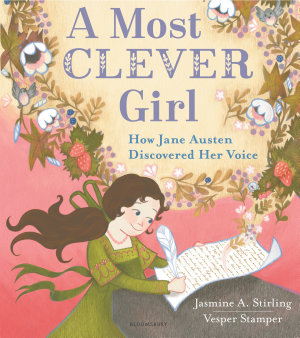 A Most Clever Girl  How Jane Austen Discovered Her Voice