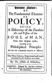 Hobb's Tripos: In 3 discourses. The 1.: Humane nature, or the fundamental elements of policy ... The 2.: De corpore politico, or the elements of law, moral and politick ... The 3. Of liberty and necessity ...