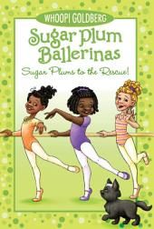 Sugar Plum Ballerina: Sugar Plums to the Rescue!
